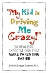 My Kid is Driving Me Crazy Book Cover Bowker Fall 13 copy